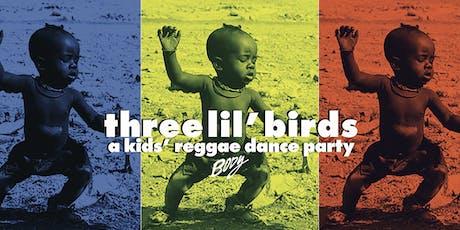 Three Little Birds: A Kids' Reggae Party tickets