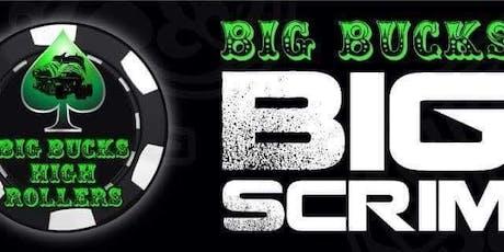 Big Bucks Big Scrim - October Edition tickets