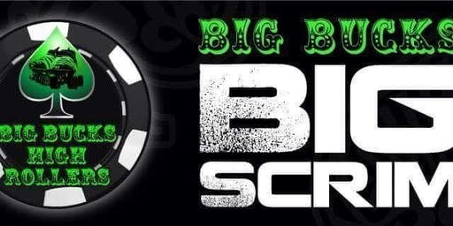 Big Bucks Big Scrim - October Edition