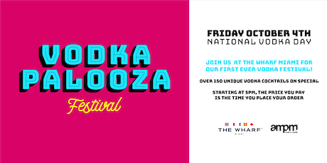 VODKA-PALOOZA Festival: National Vodka Day tickets