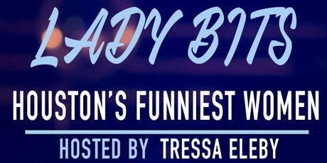 LADY BITS: Houston's Funniest Women tickets