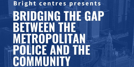 Bridging the gap between the metropolitan police and the community