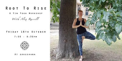 Root to Rise: A Yin Yoga workshop