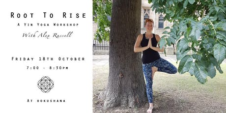 Root to Rise:  A Yin Yoga workshop tickets