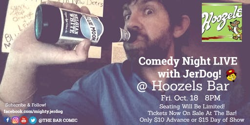Hoozels Bar (Wisconsin Rapids)presents COMEDY NIGHT w/ The Mighty JerDog