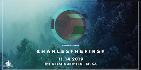 Wormhole & The Great Northern Present: CharlestheFirst, tiedye ky, VCTRE tickets