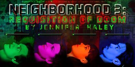 NEIGHBORHOOD 3: REQUISITION OF DOOM by Jennifer Haley tickets