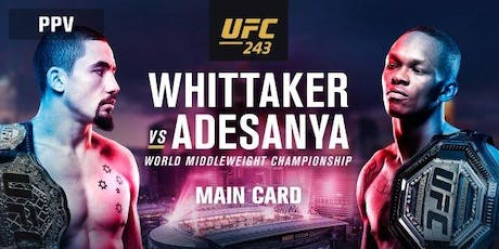 UFC 243 - Whittaker vs Adesanya tickets