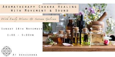 Aromatherapy Chakra Healing with Movement and Sound Healing