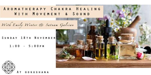 Aromatherapy Chakra Healing with Movement and Sound Healing