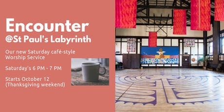 Launching of Encounter @ St. Paul's Labyrinth tickets