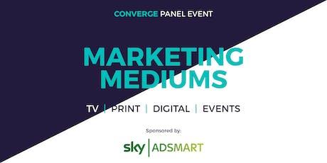 Marketing Mediums: TV, Print, Digital, Events tickets