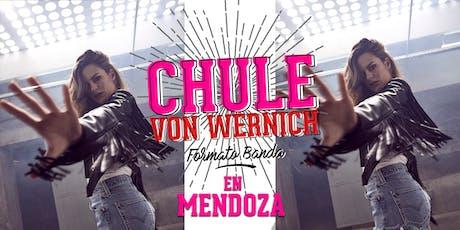 CHULE VON WERNICH en MENDOZA (Jue 7 NOV) entradas