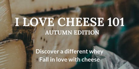 I Love Cheese 101: Autumn Edition tickets