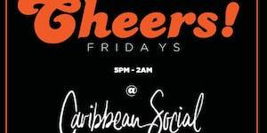 Cheers Fridays @ Caribbean Social / Virgos Finale!