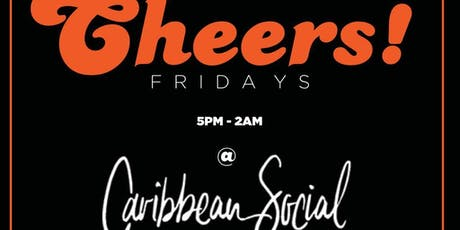 Cheers Fridays @ Caribbean Social / Virgos Finale!  tickets