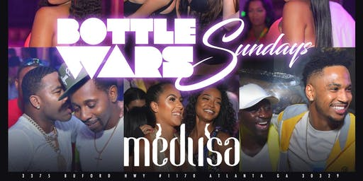 *BOTTLE WAR* SUNDAYS at MEDUSA
