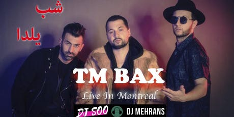 TM BAX LIVE IN MONTREAL tickets