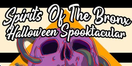 Spirits of The Bronx Halloween Spooktacular !!! tickets