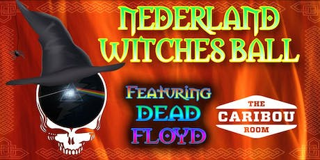Nederland Witches Ball Featuring Dead Floyd tickets