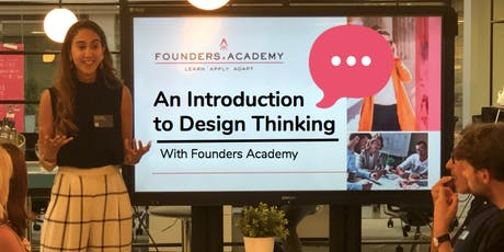 An Introduction to Design Thinking with Founders Academy tickets