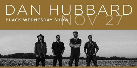 Dan Hubbard Full Band Black Wednesday Show tickets