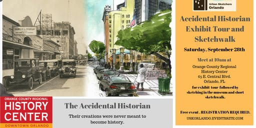 THE ACCIDENTAL HISTORIAN  Exhibit Tour & Sketchwalk