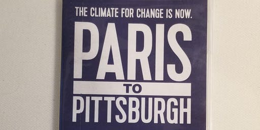 CLIMATE DOCUMENTARY SCREENING: Paris to Pittsburgh