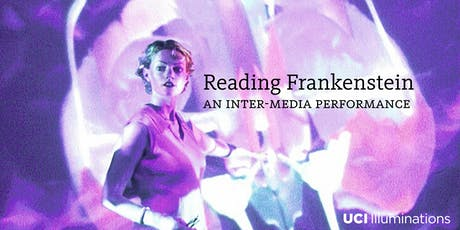 Reading Frankenstein  -  An Inter-Media Performance tickets