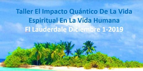QUANTUM IMPACT OF  THE SPIRTUAL LIFE IN THE HUMAN SOUL tickets