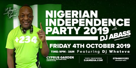 DJ ABASS hosts A Nigerian Independence Party 2019 @Cyprus Garden (A Jingles Special) tickets