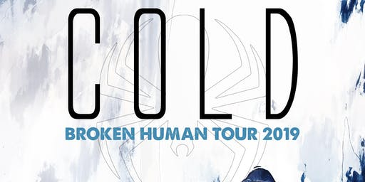 COLD Broken Human Tour at TAK Music Venue