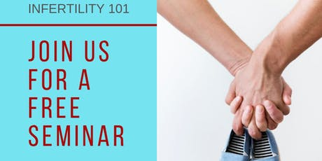Infertility 101 - A Free Infertility Seminar  at GIVF tickets