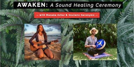 Awaken: A Sound Healing Ceremony with Manaka & Giuliano tickets