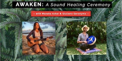 Awaken: A Sound Healing Ceremony with Manaka & Giuliano