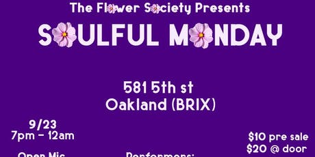 The Flower Society Presents: SOULFUL MONDAY tickets
