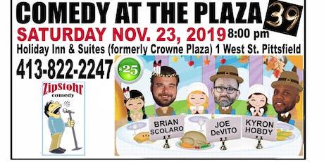 ZipStohr's Comedy at the Plaza # 39-Brian Scolaro, Joe DeVito, Kyron Hobdy tickets