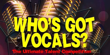 Who's Got Vocals?? Talent Competition tickets
