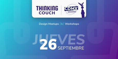 Thinking Couch - UX-UI - Sesión Septiembre tickets