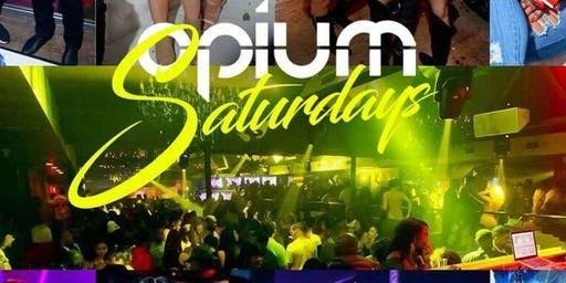OPIUM SATURDAYS