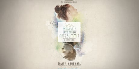 Wyoming Arts Summit: Equity in the Arts: Celebrating the 150th Anniversary of Wyoming Women's Suffrage  tickets