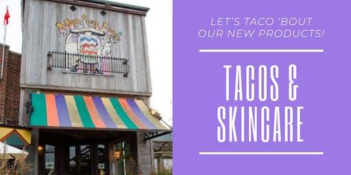Tacos & Skincare