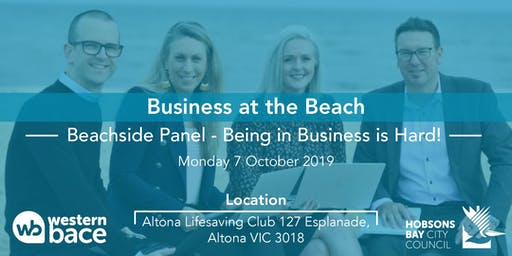 Being in Business is Hard! – Beachside Panel