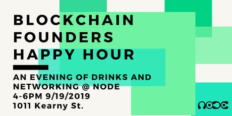 Blockchain Founders Happy Hour at Node tickets