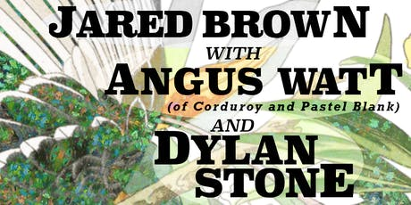 Dylan Stone // Angus Watt // Jared Brown - Live ALL AGES at Vinyl Envy tickets