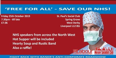 "Liverpool West Derby CLP, in partnership with Merseyside Socialist Club Present Pop up Theatre. Banner Theatre Company "" Free for all "" Save our NHS."