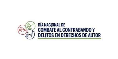 Día Nacional de Combate al Contrabando y Delitos en Derechos de Autor tickets