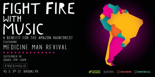 Fight Fire With Music: A Benefit For The Amazon Rainforest
