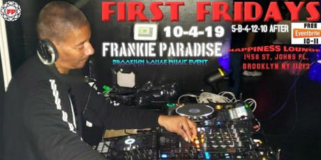 First Friday Brooklyn House Music Event Frankie Paradise tickets