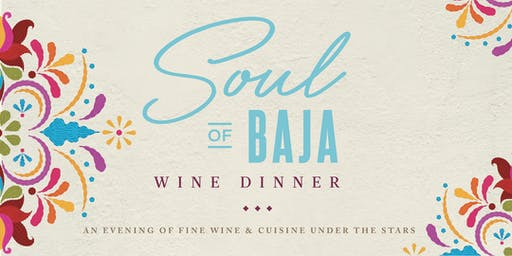 The Soul of Baja- An Evening of Fine Wine and Cuisine from the Valle